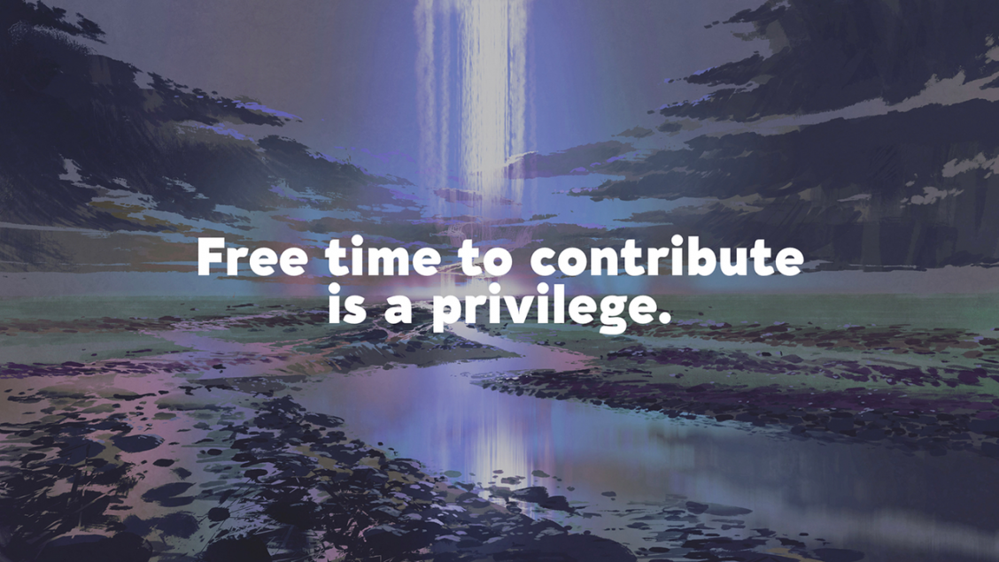 "Caption: ""Free time to contribute is a privilege."""