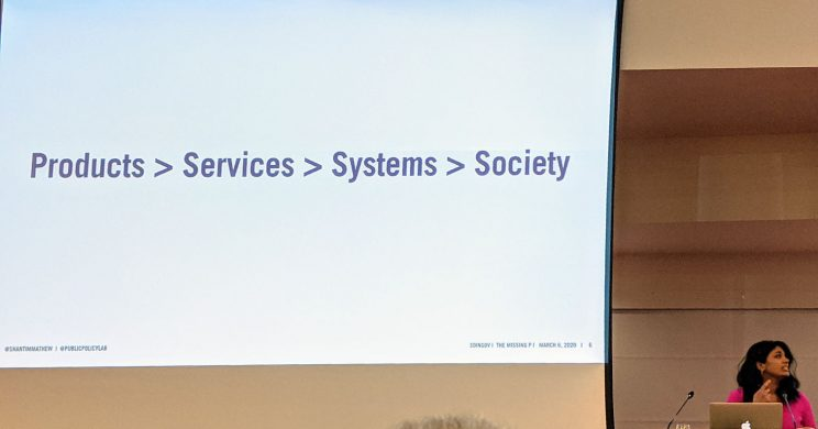 "Shanti Mathews's slide: ""Products > Services > Systems > Society"""